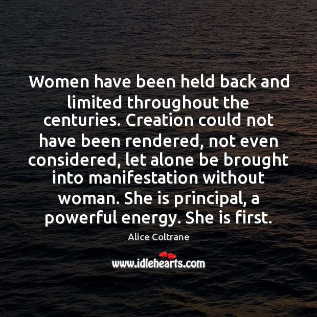 Women have been held back and limited throughout the centuries. Creation could Image