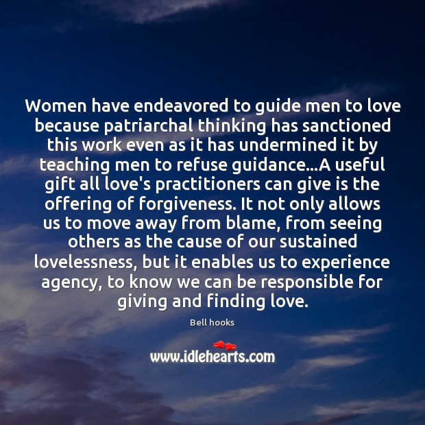 Women have endeavored to guide men to love because patriarchal thinking has Image