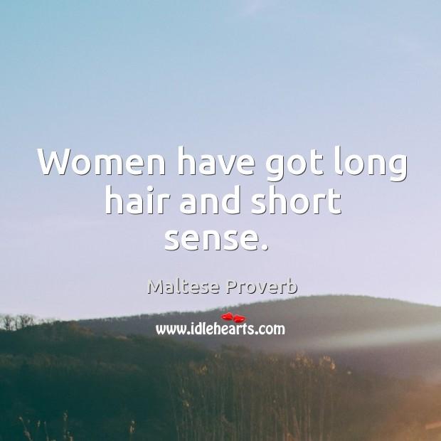 Image, Women have got long hair and short sense.