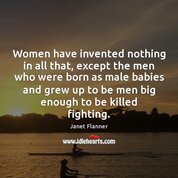 Image, Women have invented nothing in all that, except the men who were