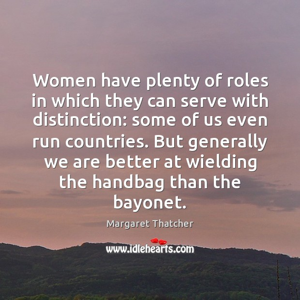 Image, Women have plenty of roles in which they can serve with distinction: