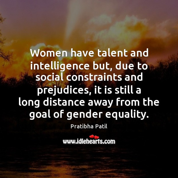 Image, Women have talent and intelligence but, due to social constraints and prejudices,