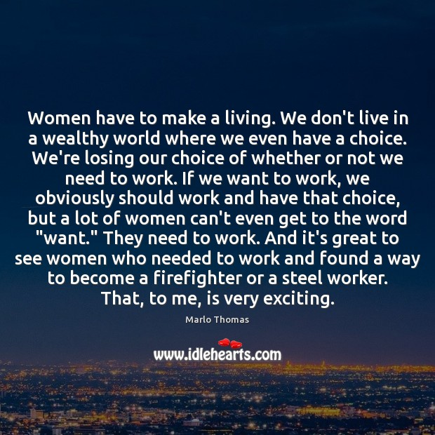 Image, Women have to make a living. We don't live in a wealthy