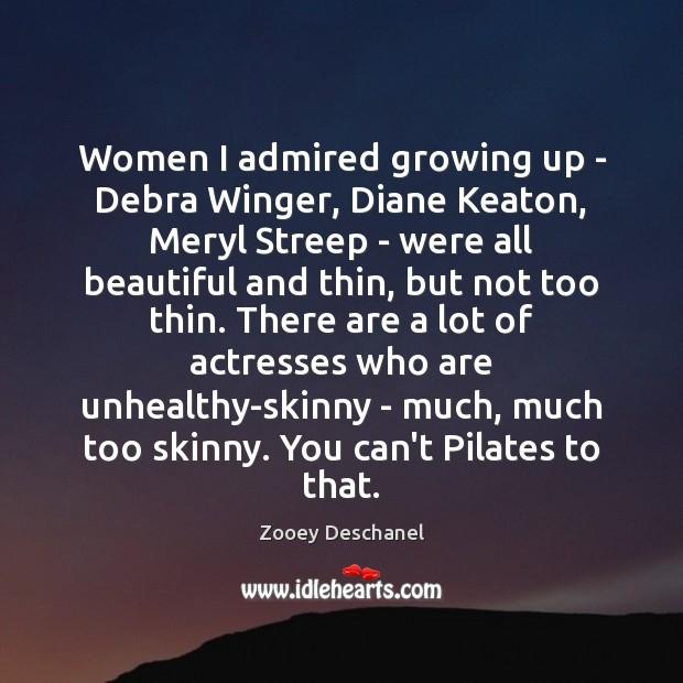 Image, Women I admired growing up – Debra Winger, Diane Keaton, Meryl Streep
