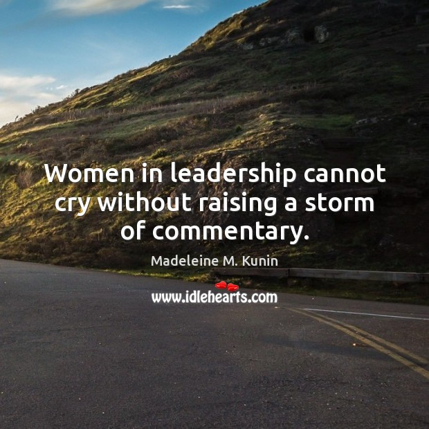 Women in leadership cannot cry without raising a storm of commentary. Image