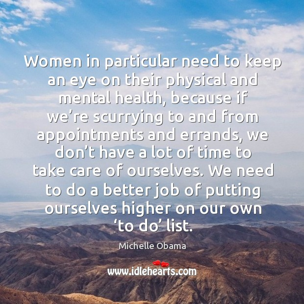 Women in particular need to keep an eye on their physical and mental health Image