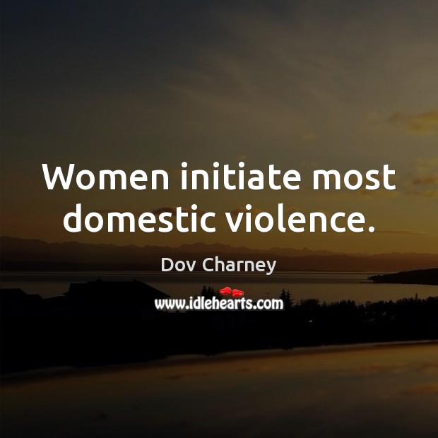 Women initiate most domestic violence. Image