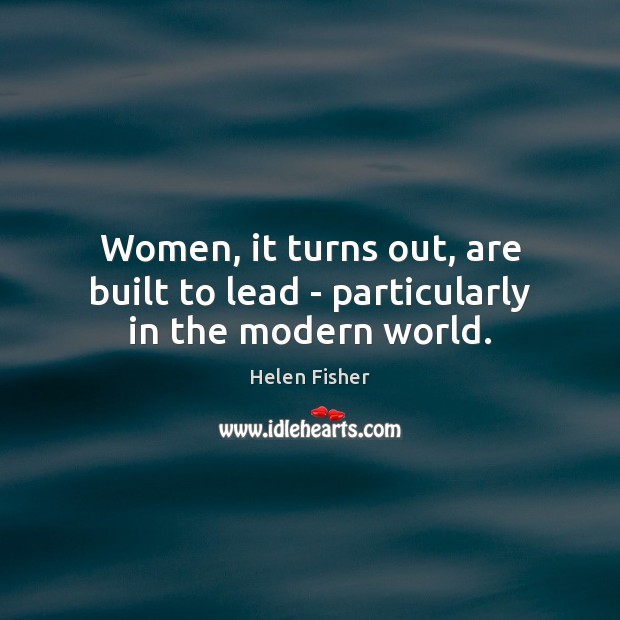 Image, Women, it turns out, are built to lead – particularly in the modern world.