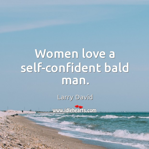 Image, Women love a self-confident bald man.