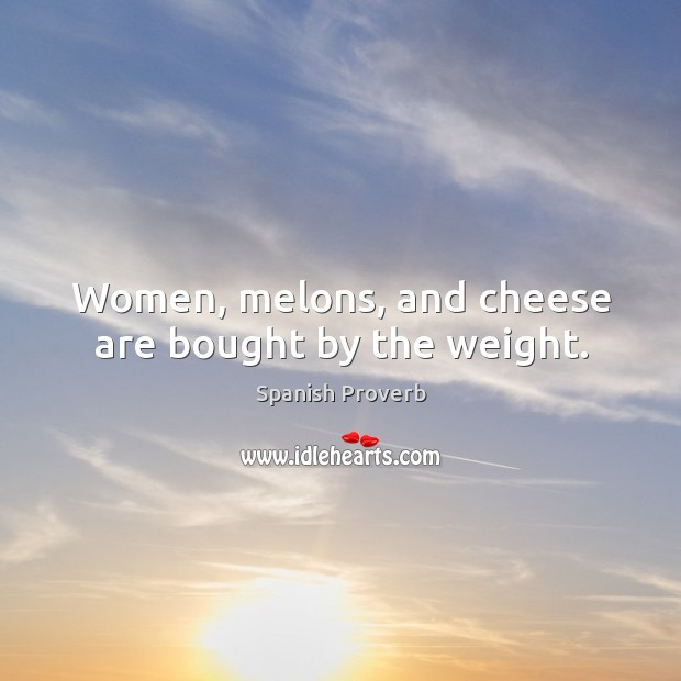Image, Women, melons, and cheese are bought by the weight.