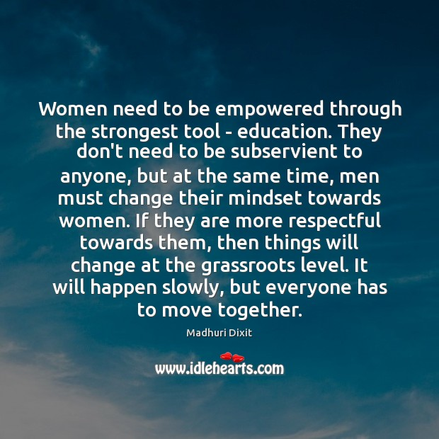 Women need to be empowered through the strongest tool – education. They Image