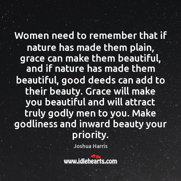 Women need to remember that if nature has made them plain, grace Image