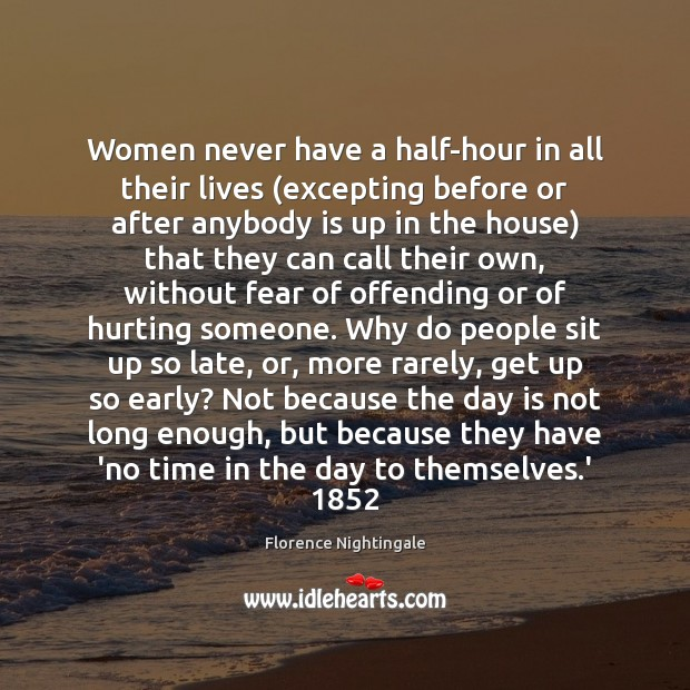 Women never have a half-hour in all their lives (excepting before or Image