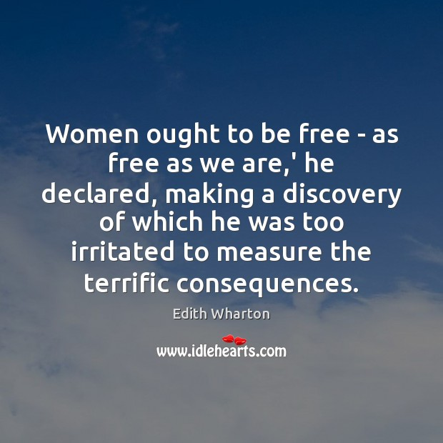 Women ought to be free – as free as we are,' Image