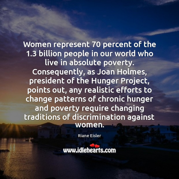 Women represent 70 percent of the 1.3 billion people in our world who live Image