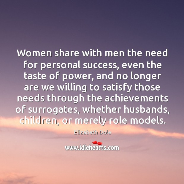 Women share with men the need for personal success, even the taste of power Image