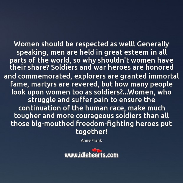 Image, Women should be respected as well! Generally speaking, men are held in