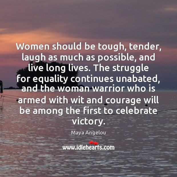 Image, Women should be tough, tender, laugh as much as possible, and live
