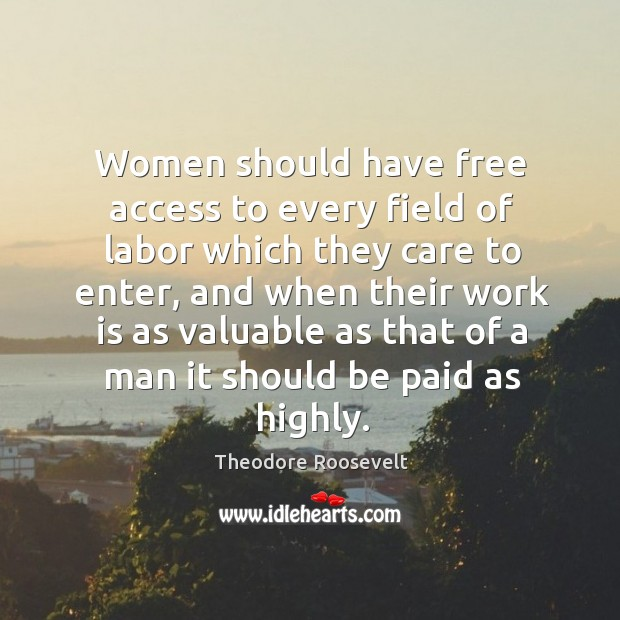 Image, Women should have free access to every field of labor which they