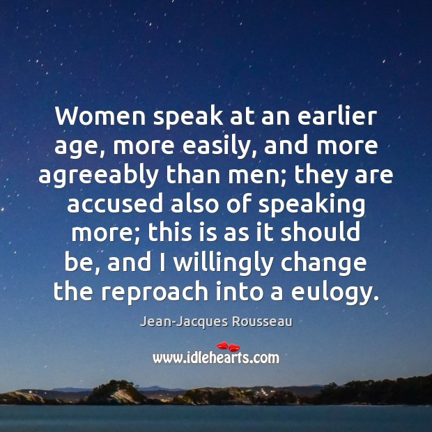 Women speak at an earlier age, more easily, and more agreeably than Image