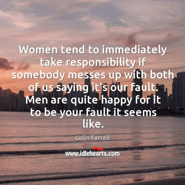Women tend to immediately take responsibility if somebody messes up with both Image