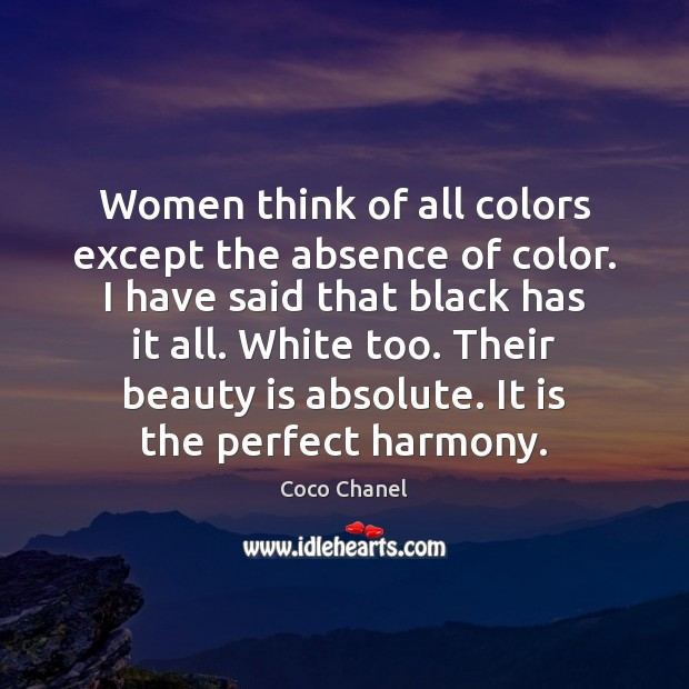 Image, Women think of all colors except the absence of color. I have