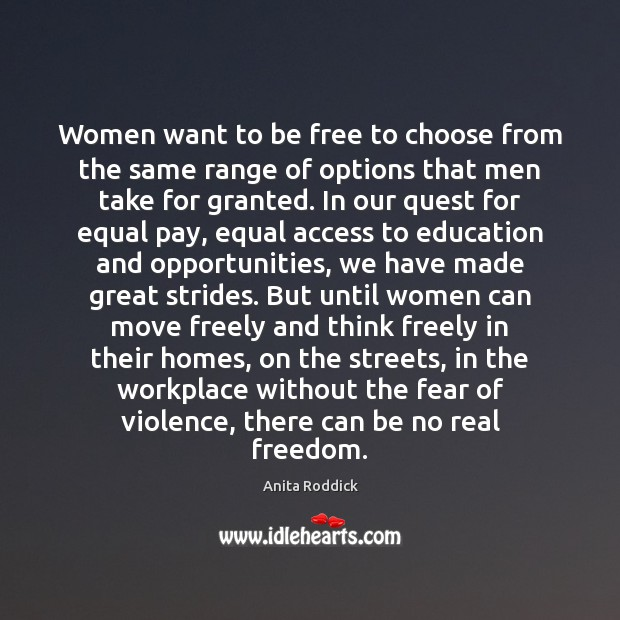 Image, Women want to be free to choose from the same range of
