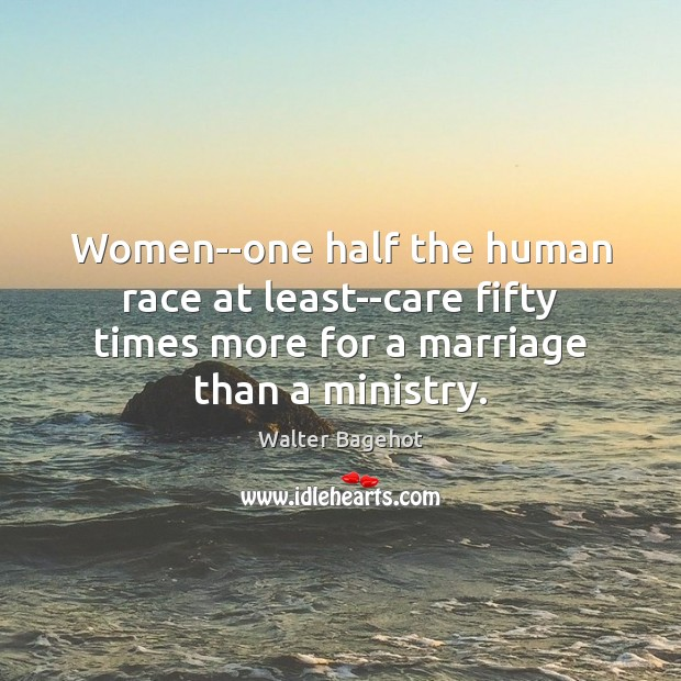 Image, Women–one half the human race at least–care fifty times more for a