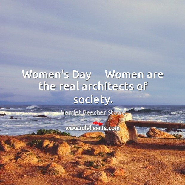 Image, Women's Day     Women are the real architects of society.