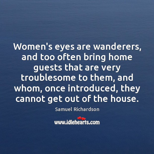 Image, Women's eyes are wanderers, and too often bring home guests that are