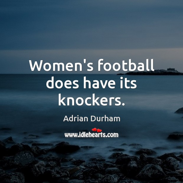 Image, Women's football does have its knockers.