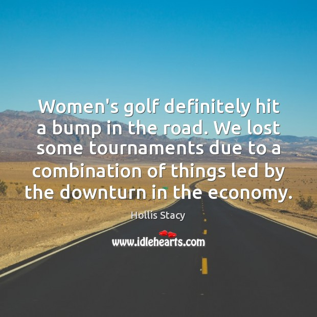 Image, Women's golf definitely hit a bump in the road. We lost some