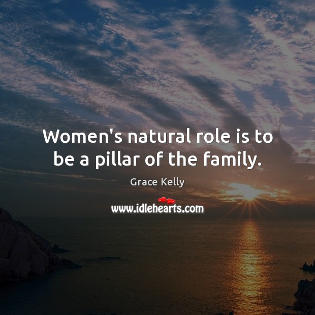 Image, Women's natural role is to be a pillar of the family.