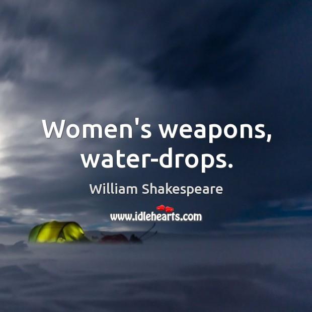 Women's weapons, water-drops. Image