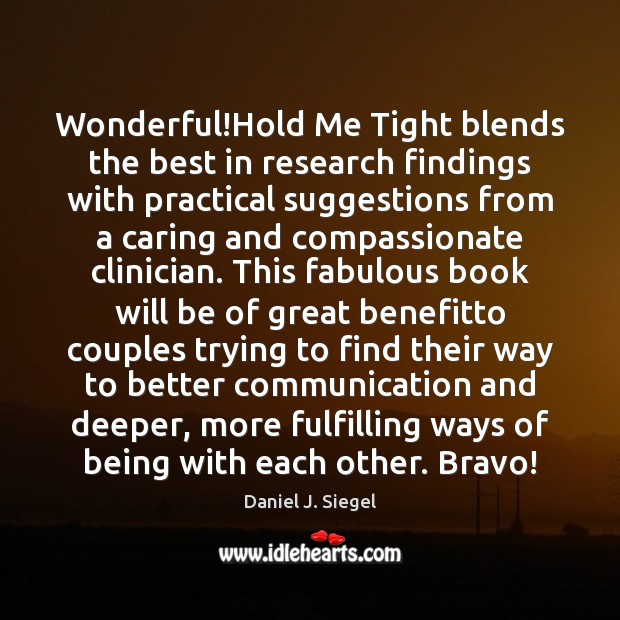 Wonderful!Hold Me Tight blends the best in research findings with practical Care Quotes Image