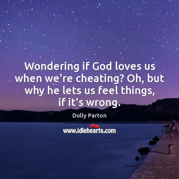 Wondering if God loves us when we're cheating? Oh, but why he Image