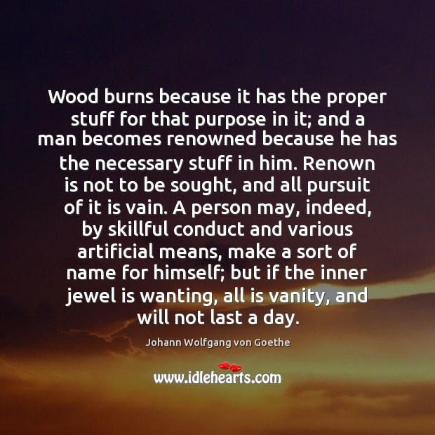Image, Wood burns because it has the proper stuff for that purpose in