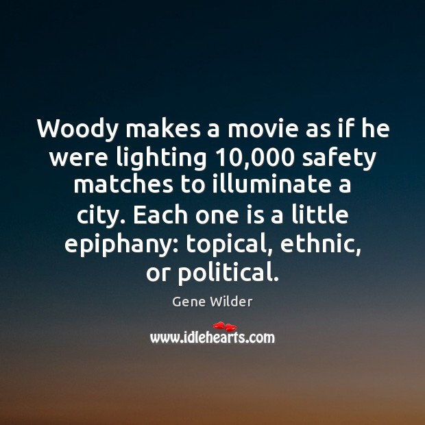 Woody makes a movie as if he were lighting 10,000 safety matches to Image