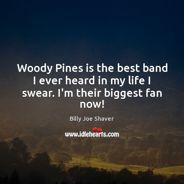 Image, Woody Pines is the best band I ever heard in my life I swear. I'm their biggest fan now!