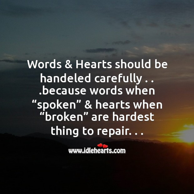 Words and hearts should be handeled carefully Image