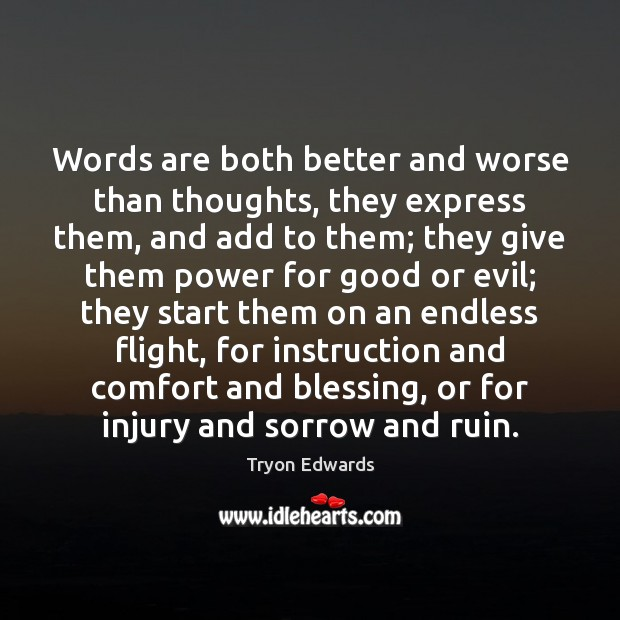 Words are both better and worse than thoughts, they express them, and Image
