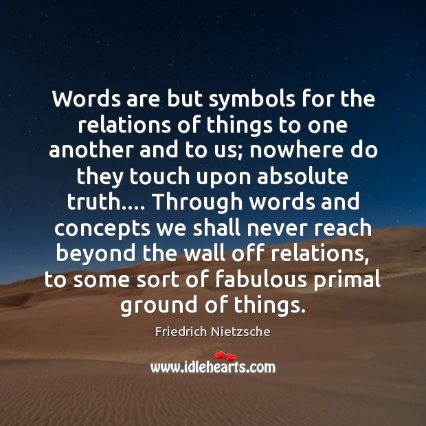 Words are but symbols for the relations of things to one another Image