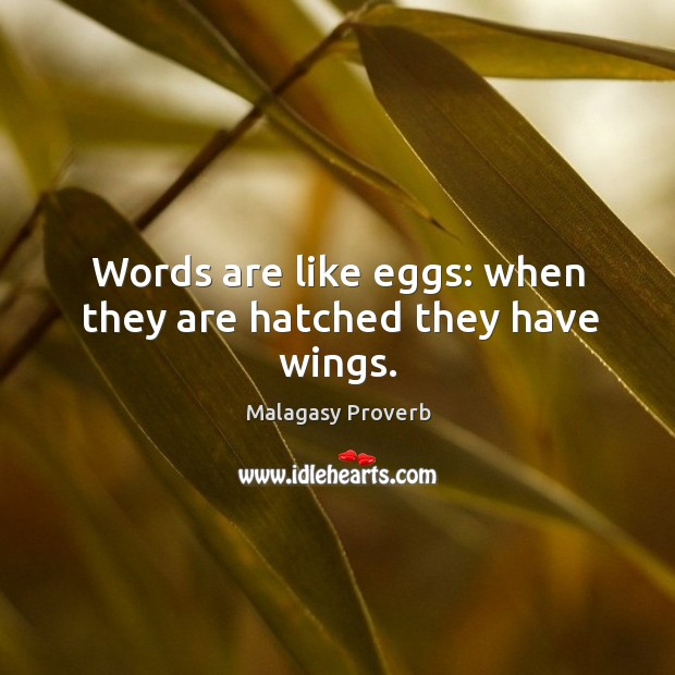 Image, Words are like eggs: when they are hatched they have wings.