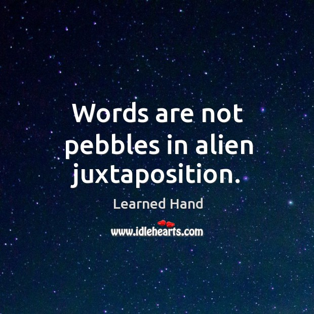 Image, Words are not pebbles in alien juxtaposition.