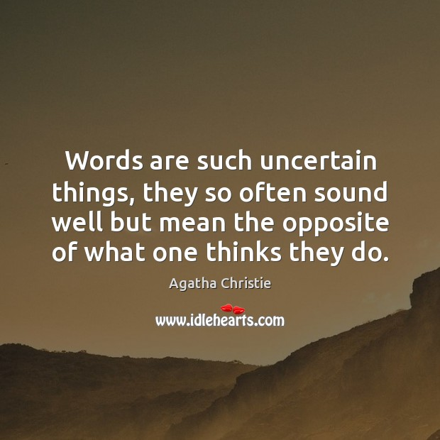 Image, Words are such uncertain things, they so often sound well but mean
