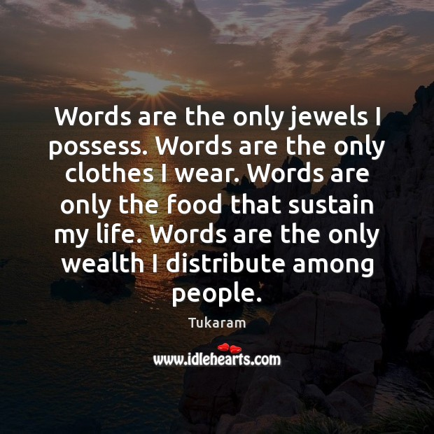 Words are the only jewels I possess. Image