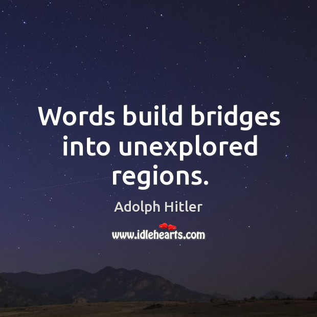 Image, Words build bridges into unexplored regions.