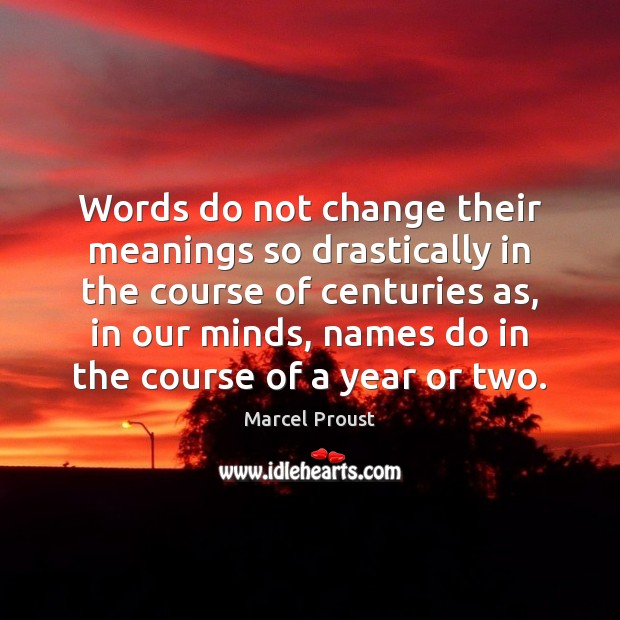Words do not change their meanings so drastically in the course of Image