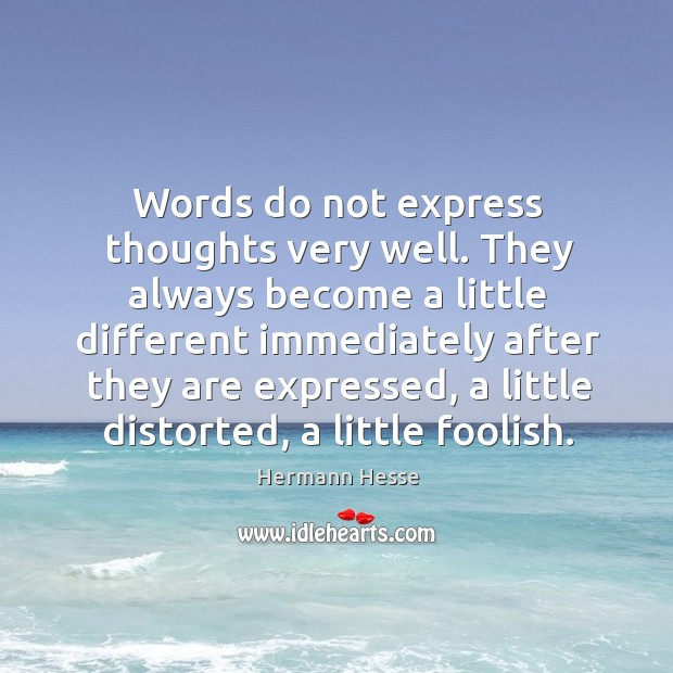 Words do not express thoughts very well. Image