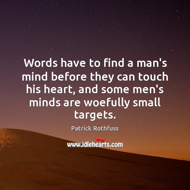 Words have to find a man's mind before they can touch his Image